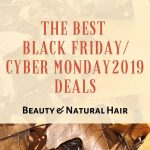 The Best Black Friday/Cyber Monday 2019 deals - Beauty and Natural Hair